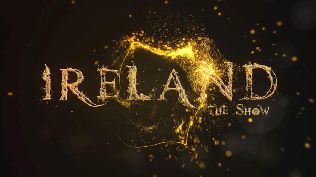 IRELAND-THE-SHOW