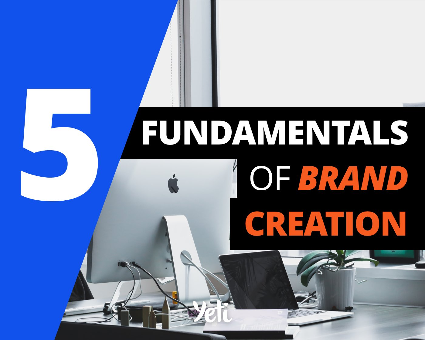 5 fundamentals of brand creation